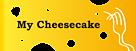 芝士工厂 My Cheesecake